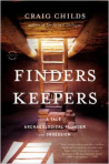 Craig Childs, Finders Keepers