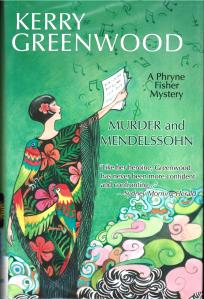 Kerry Greenwood, Murder and Mendelssohn: A Phryne Fisher Mystery